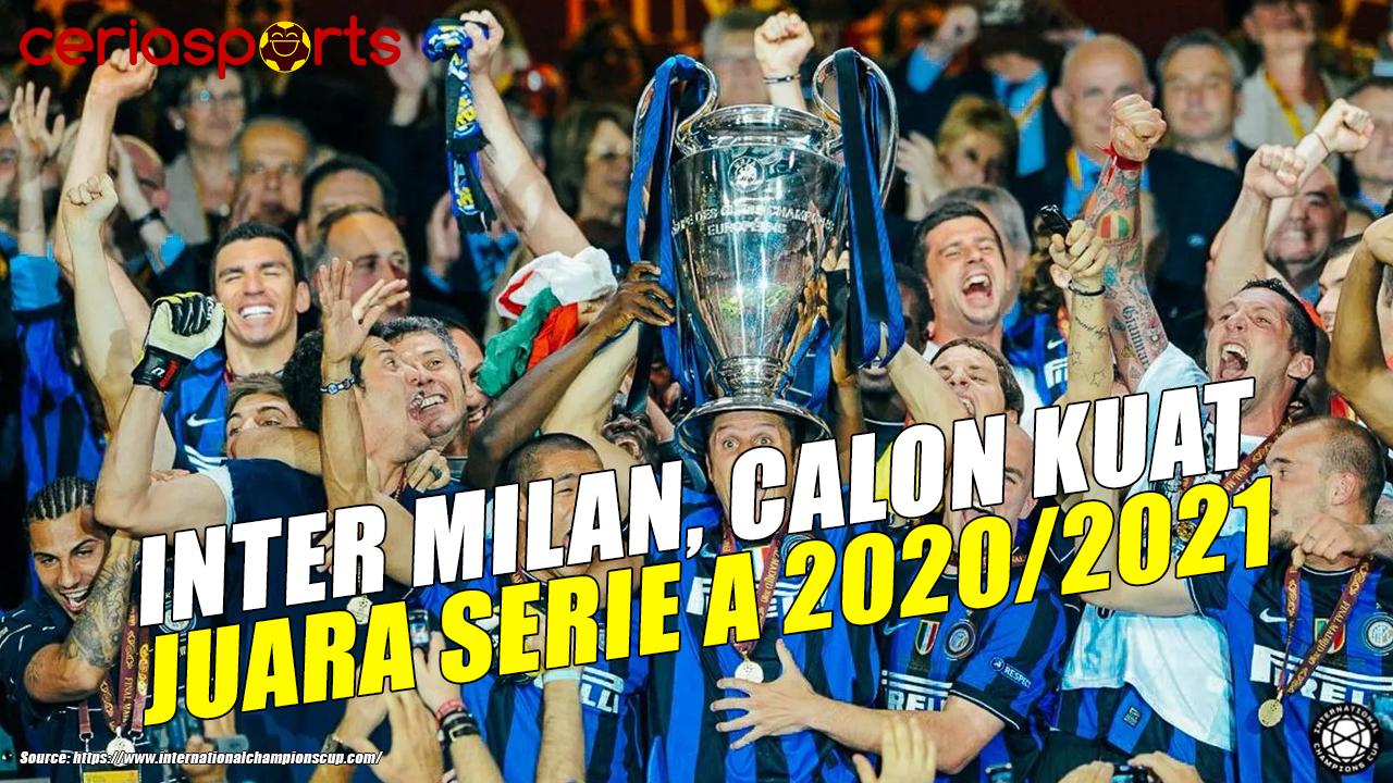 Klub Inter Milan Menjadi Calon Kuat Juara Serie A Musim ...